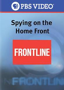 PBS Frontline: Spying on the Home Front (2007)